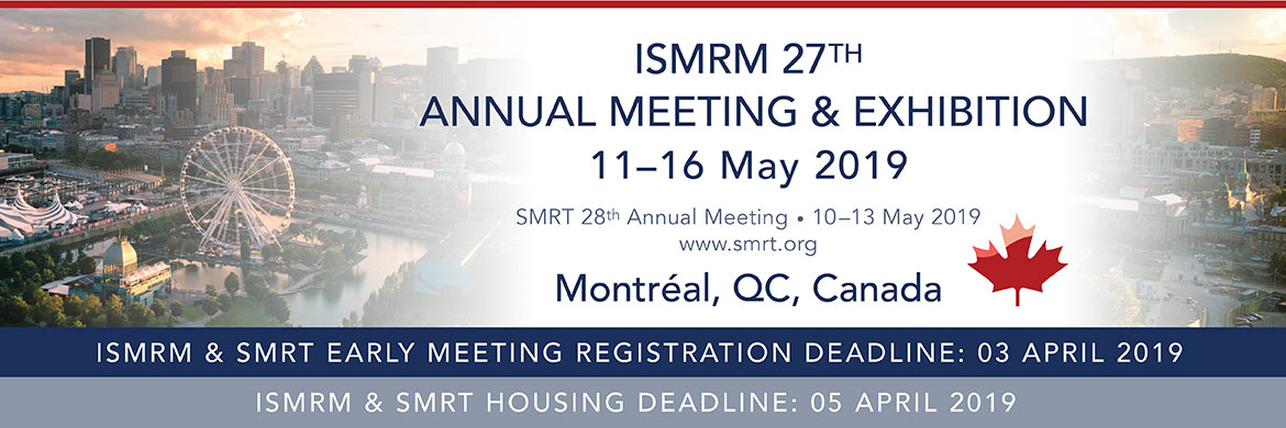 ISMRM 27th Annual Meeting & Exhibition, 11-16 May 2019, Montréal, QC, Canada