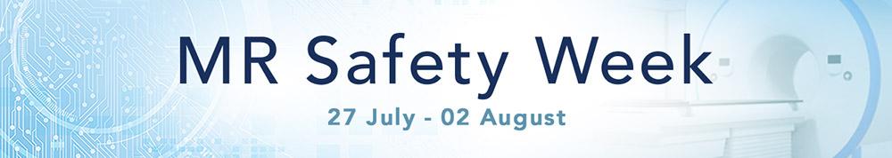 MR Safety Week 2020, 27 July - 02 August