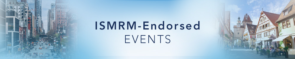 ISMRM-Endorsed Events, Meetings & Education