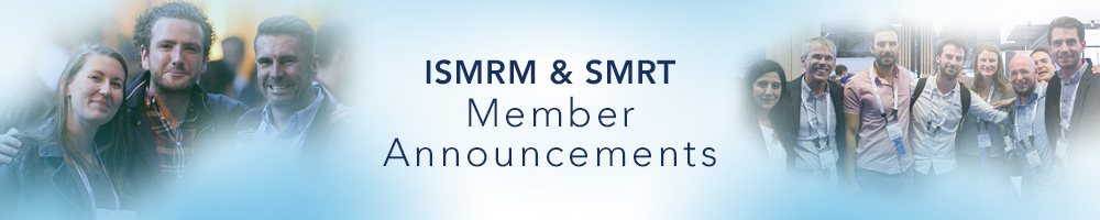 ISMRM & SMRT Member Announcements